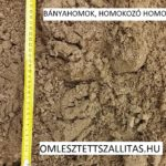 Bányahomok homokozó homok töltőhomok szállítás ár.